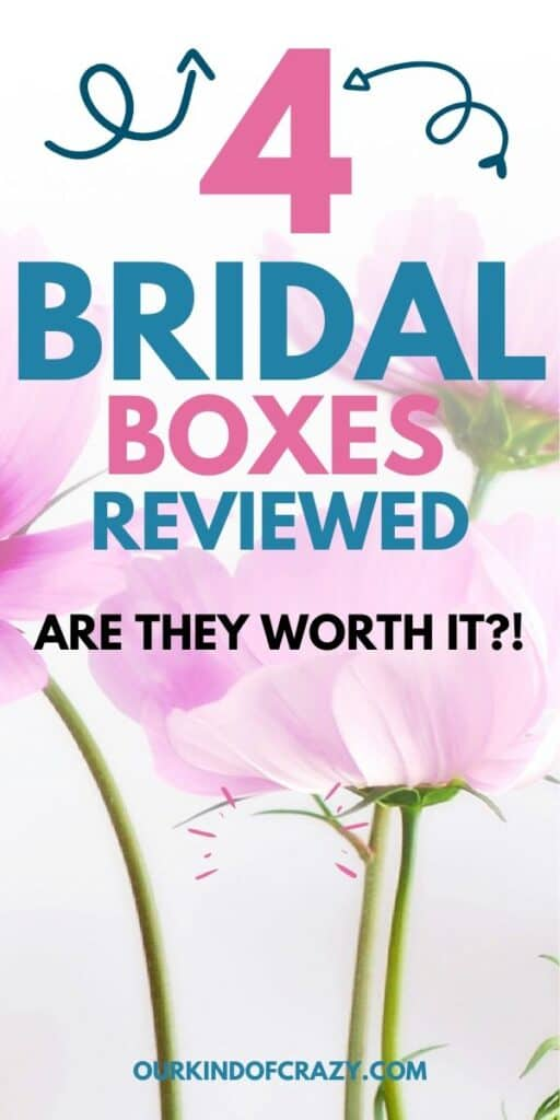 """4 Bridal Boxes Reviewed. And Are They Worth It?"""