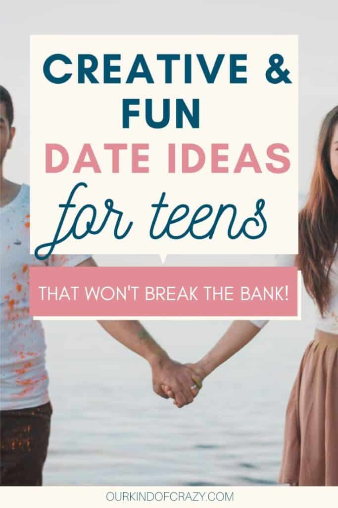 "Couple holding hands, text reads "" creative & Fun Date Ideas For Teens...That won't break the bank"""