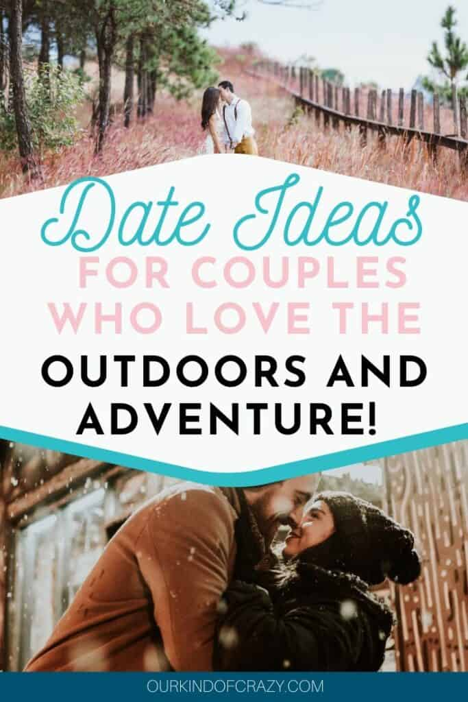 "Pin text says ""Date Ideas For Couple Who Love The Outdoors And Adventure"""