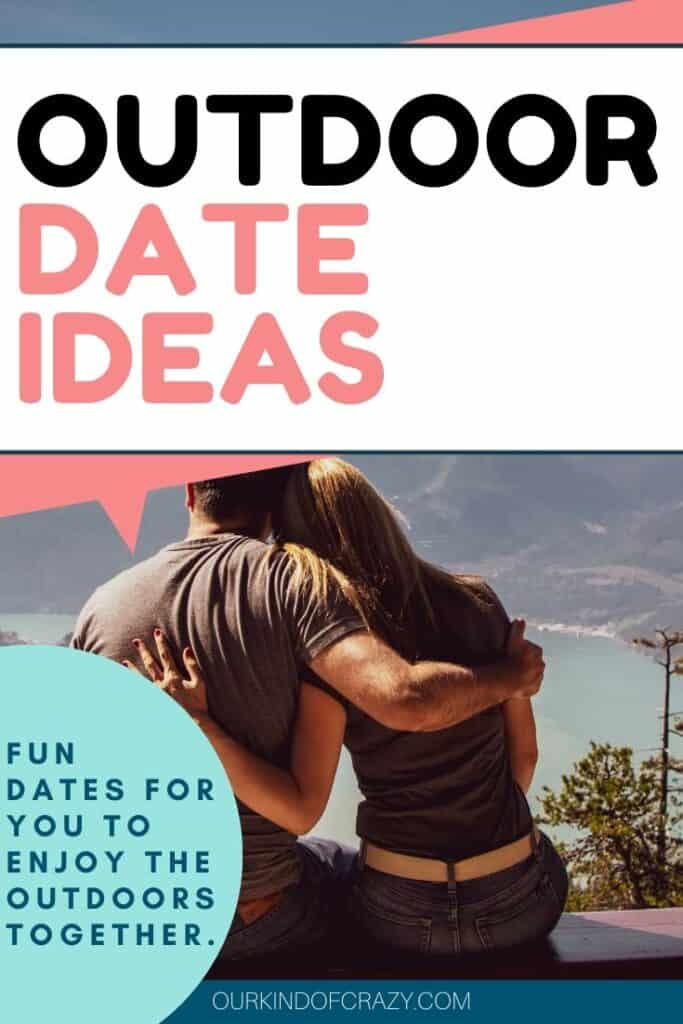 "Pin with text says ""Outdoor Date Ideas"""