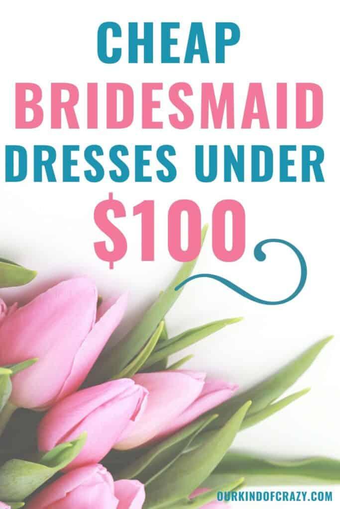 Cheap Bridesmaid Dresses Under $100