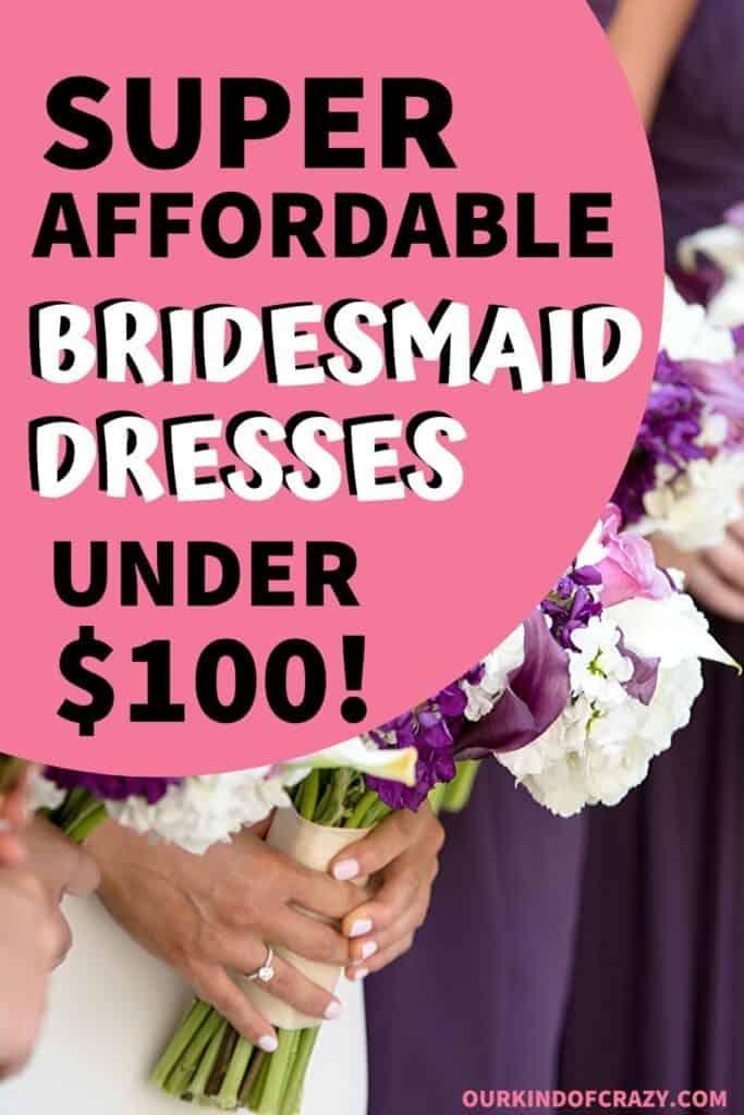 Super Affordable Bridesmaid Dresses Under $100