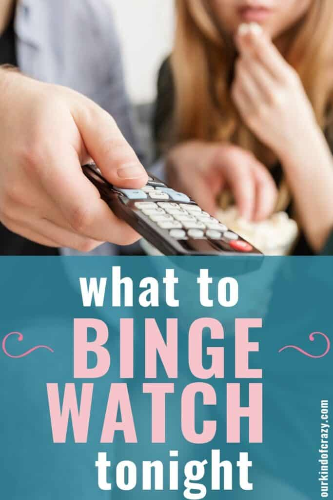 What To Binge Watch Tonight