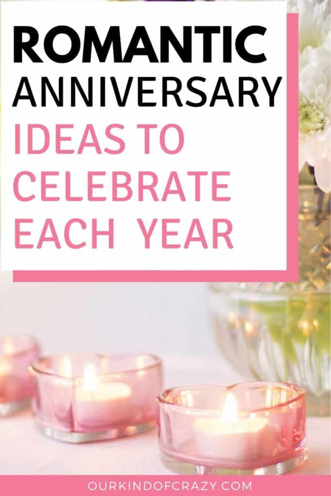 Romantic Anniversary Ideas To Celebrate Each Year