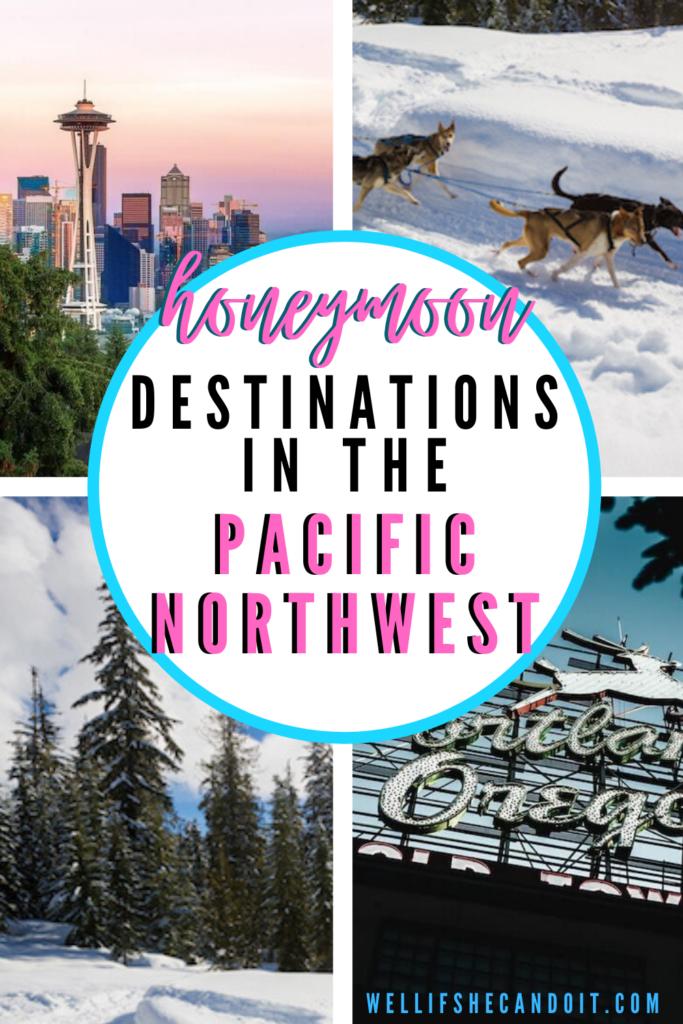 Honeymoon Destinations In the Pacific Northwest