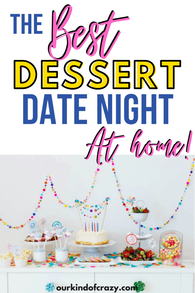 The Best Dessert Date Night At Home With Dessert Bar