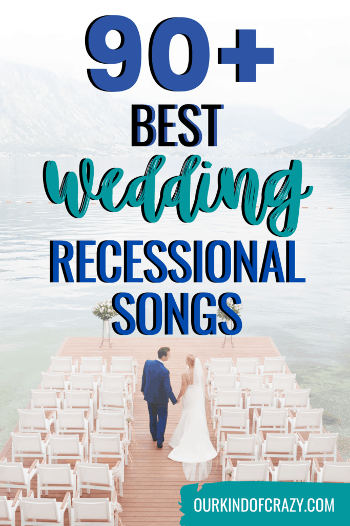 90+ Best Wedding Recessional Songs