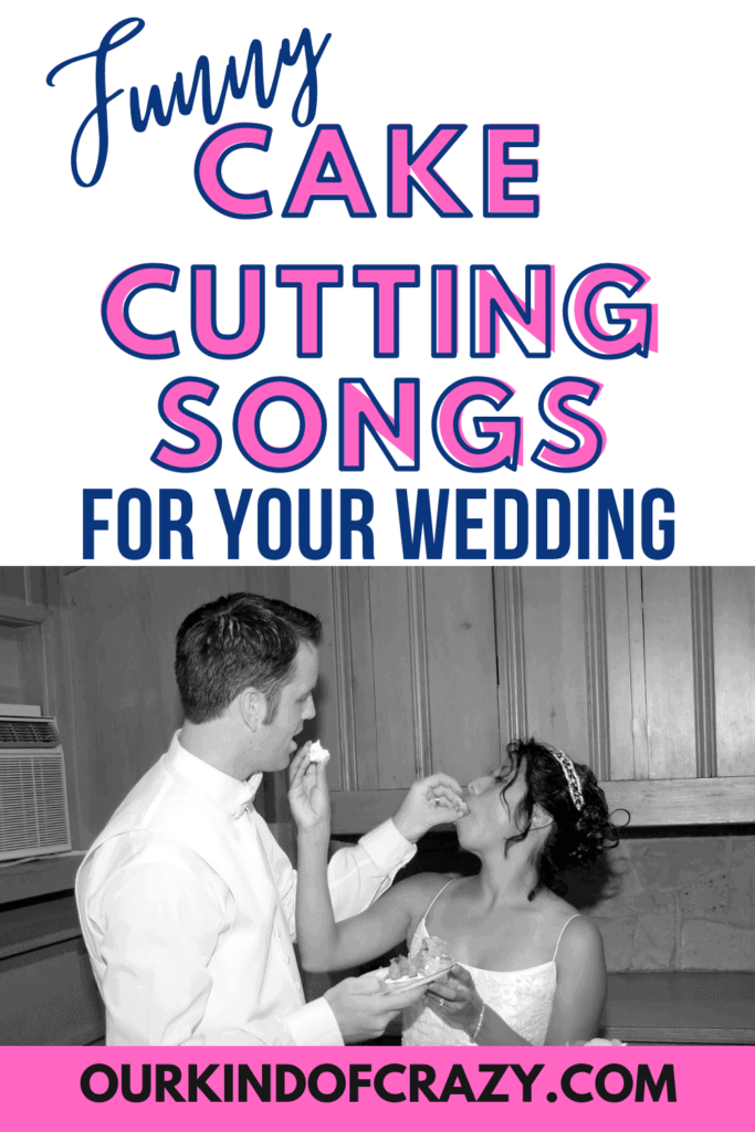 Funny Cake Cutting Songs For Your Wedding