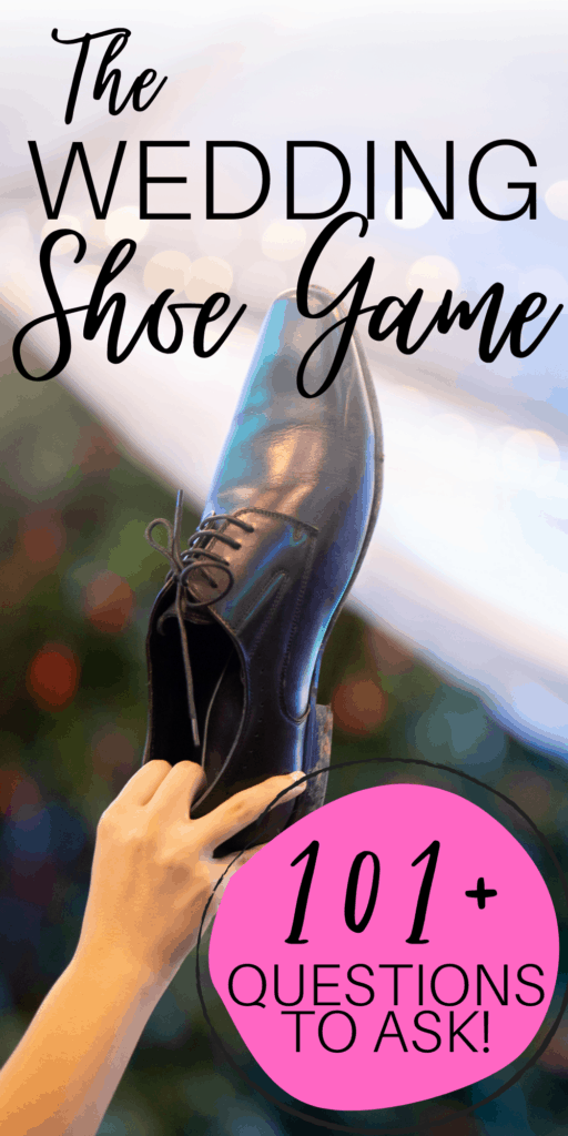The Wedding Shoe Game 101+ Questions To Ask, with bride holding grooms shoe in the air