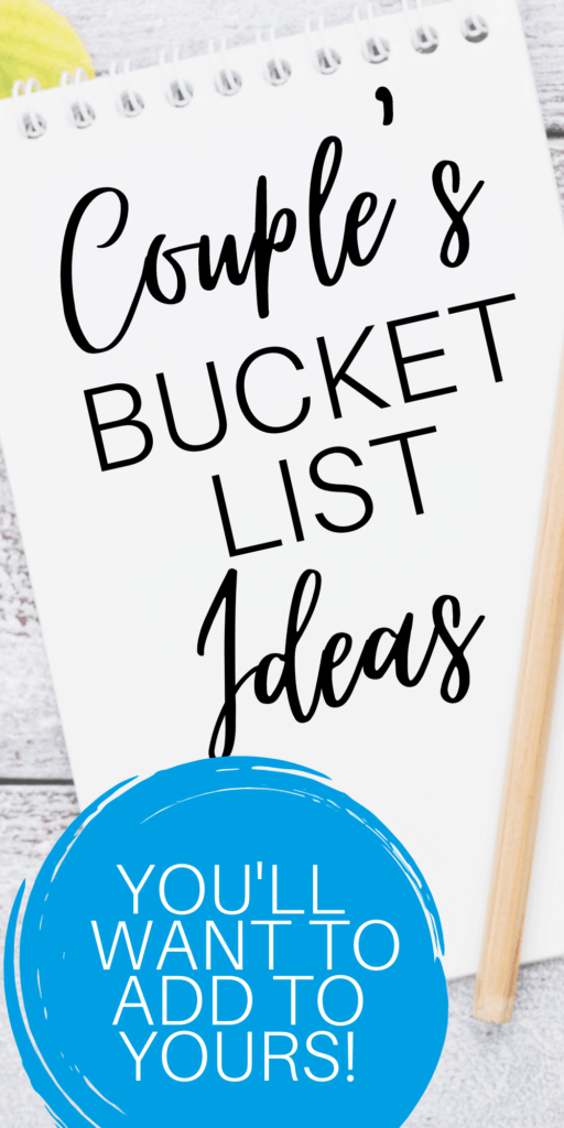 Couple's Bucket List Ideas You'll Want To Add To Yours!