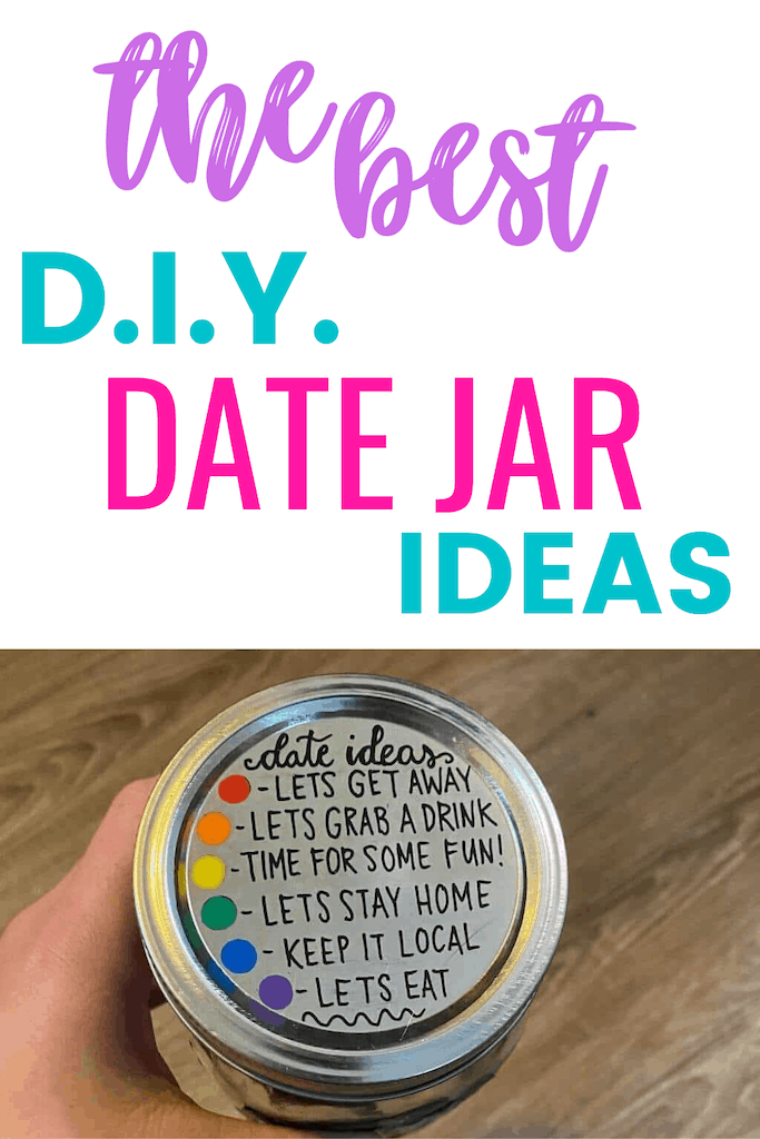 The Best DIY Date Jar Ideas with Date Examples on a date jar lid