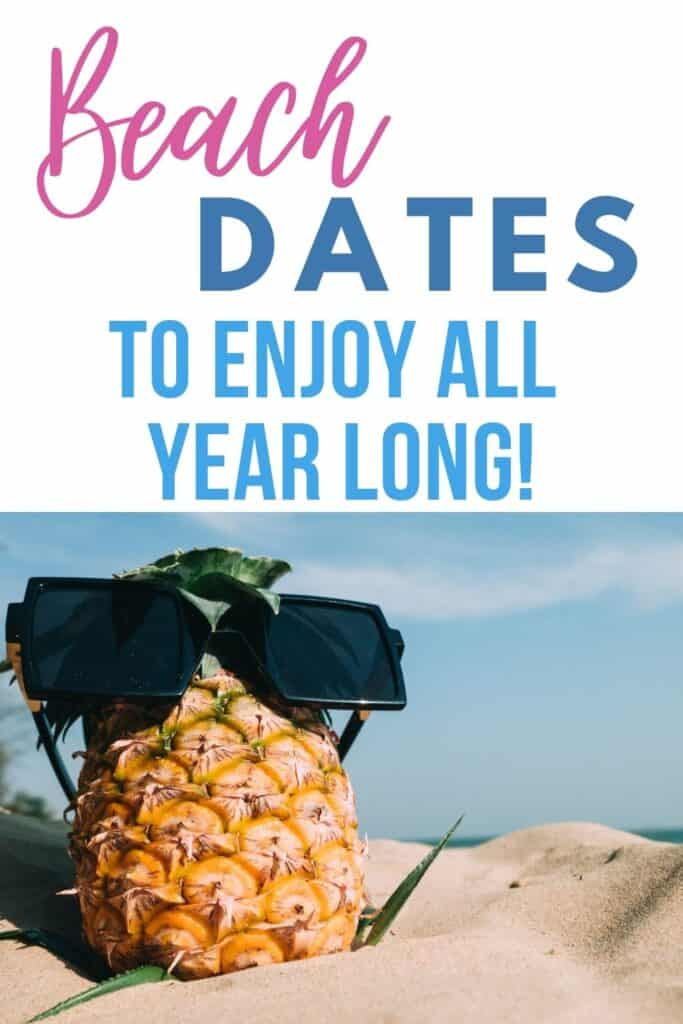 Beach dates to enjoy all year long! & a pineapple wearing sunglasses